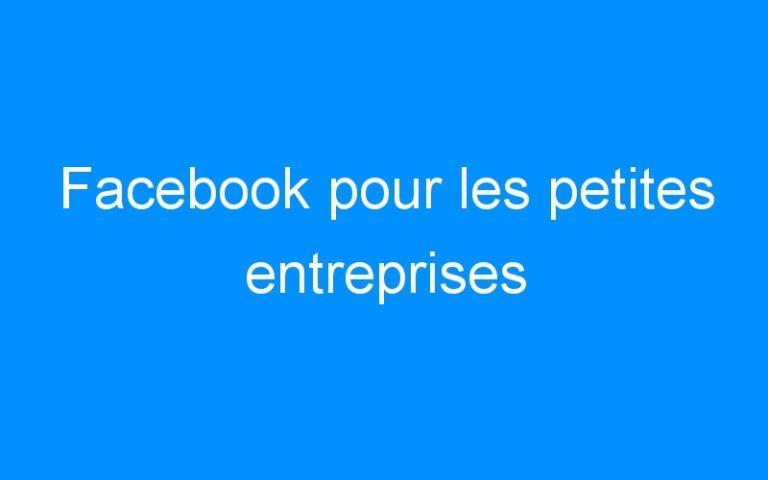 Facebook pour les petites entreprises